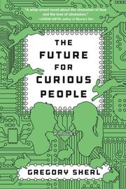 THE FUTURE FOR CURIOUS PEOPLE by Gregory Sherl