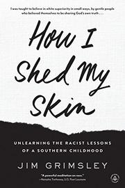HOW I SHED MY SKIN by Jim Grimsley
