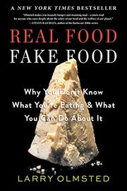 REAL FOOD/FAKE FOOD by Larry Olmsted