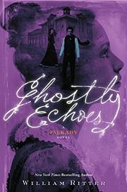 GHOSTLY ECHOES by William Ritter