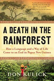 A DEATH IN THE RAINFOREST by Don Kulick