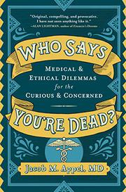 WHO SAYS YOU'RE DEAD? by Jacob M. Appel