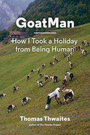 GOATMAN by Thomas Thwaites