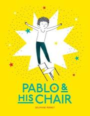 PABLO & HIS CHAIR by Delphine Perret