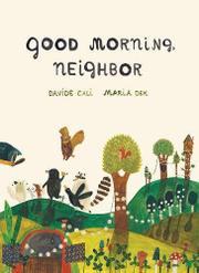 GOOD MORNING, NEIGHBOR by Davide Cali
