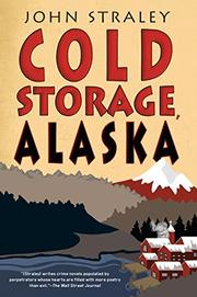 COLD STORAGE, ALASKA by John Straley