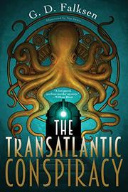 THE TRANSATLANTIC CONSPIRACY by G.D. Falksen