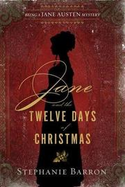 JANE AND THE TWELVE DAYS OF CHRISTMAS by Stephanie Barron