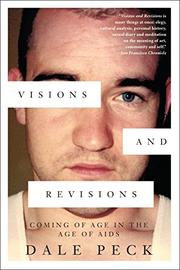 VISIONS AND REVISIONS by Dale Peck