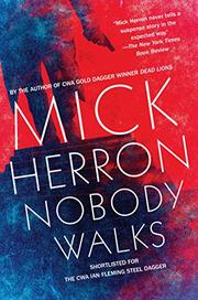 NOBODY WALKS by Mick Herron