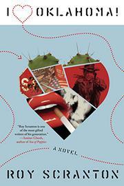 I HEART OKLAHOMA! by Roy  Scranton