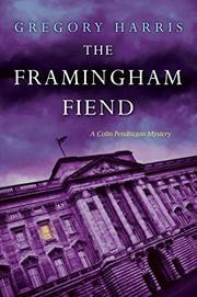 THE FRAMINGHAM FIEND by Gregory Harris