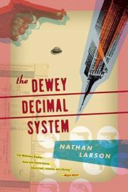 THE DEWEY DECIMAL SYSTEM by Nathan Larson