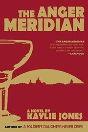 THE ANGER MERIDIAN by Kaylie Jones