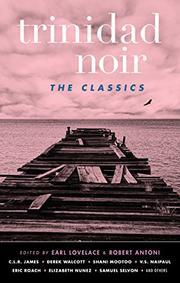 TRINIDAD NOIR by Earl Lovelace