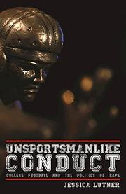 UNSPORTSMANLIKE CONDUCT by Jessica Luther