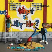 WHAT IS HIP-HOP? by Eric Morse