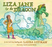 LIZA JANE & THE DRAGON by Laura Lippman
