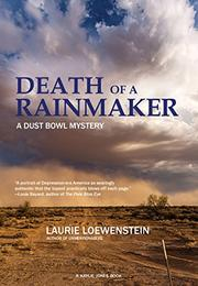 DEATH OF A RAINMAKER by Laurie Loewenstein