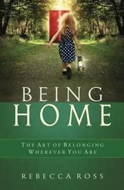 Being Home by Rebecca Ross