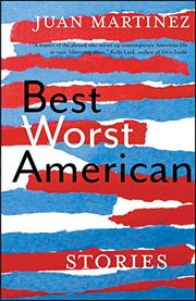 BEST WORST AMERICAN by Juan Martinez