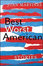 BEST WORST AMERICAN by Juan Martinez