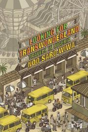 LOOKING FOR TRANSWONDERLAND by Noo Saro-Wiwa