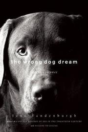 THE WRONG DOG DREAM by Jane Vandenburgh