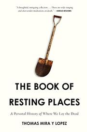 THE BOOK OF RESTING PLACES by Thomas  Mira y Lopez