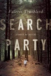 SEARCH PARTY by Valerie Trueblood