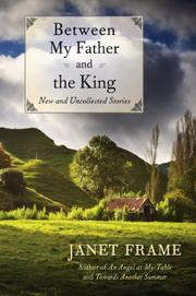 BETWEEN MY FATHER AND THE KING by Janet Frame