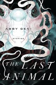 THE LAST ANIMAL by Abby Geni
