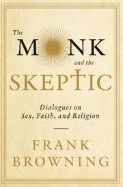THE MONK AND THE SKEPTIC by Frank Browning