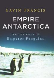 EMPIRE ANTARCTICA by Gavin Francis