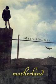 MOTHERLAND by Maria Hummel