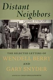 DISTANT NEIGHBORS by Wendell Berry
