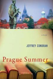PRAGUE SUMMER by Jeffrey Condran