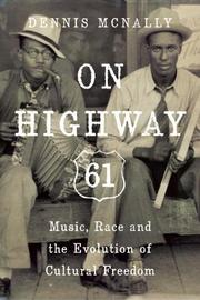 ON HIGHWAY 61 by Dennis McNally
