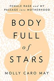 BODY FULL OF STARS by Molly Caro May