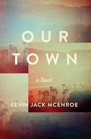 OUR TOWN by Kevin McEnroe