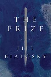 THE PRIZE by Jill Bialosky