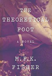 THE THEORETICAL FOOT by M.F.K. Fisher