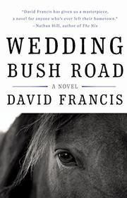 WEDDING BUSH ROAD by David Francis