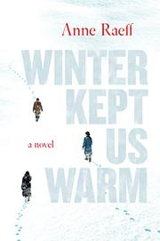 WINTER KEPT US WARM by Anne Raeff