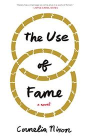 THE USE OF FAME by Cornelia Nixon