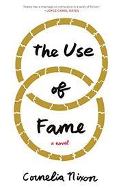 THE USE OF FAME by Cornelia Nixon