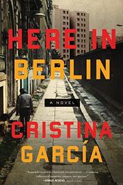 HERE IN BERLIN by Cristina García
