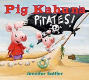 PIG KAHUNA PIRATES! by Jennifer Sattler
