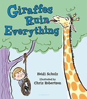 GIRAFFES RUIN EVERYTHING by Heidi Schulz