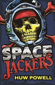 SPACEJACKERS by Huw Powell